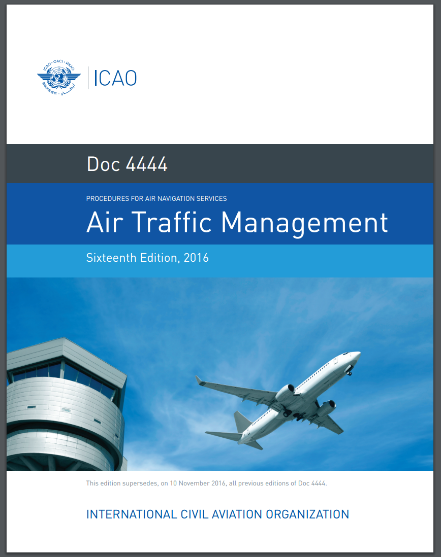 2016 16th Edition: ICAO Doc 4444 – PANS-ATM, Procedures for Navigation Services – Air Traffic Management