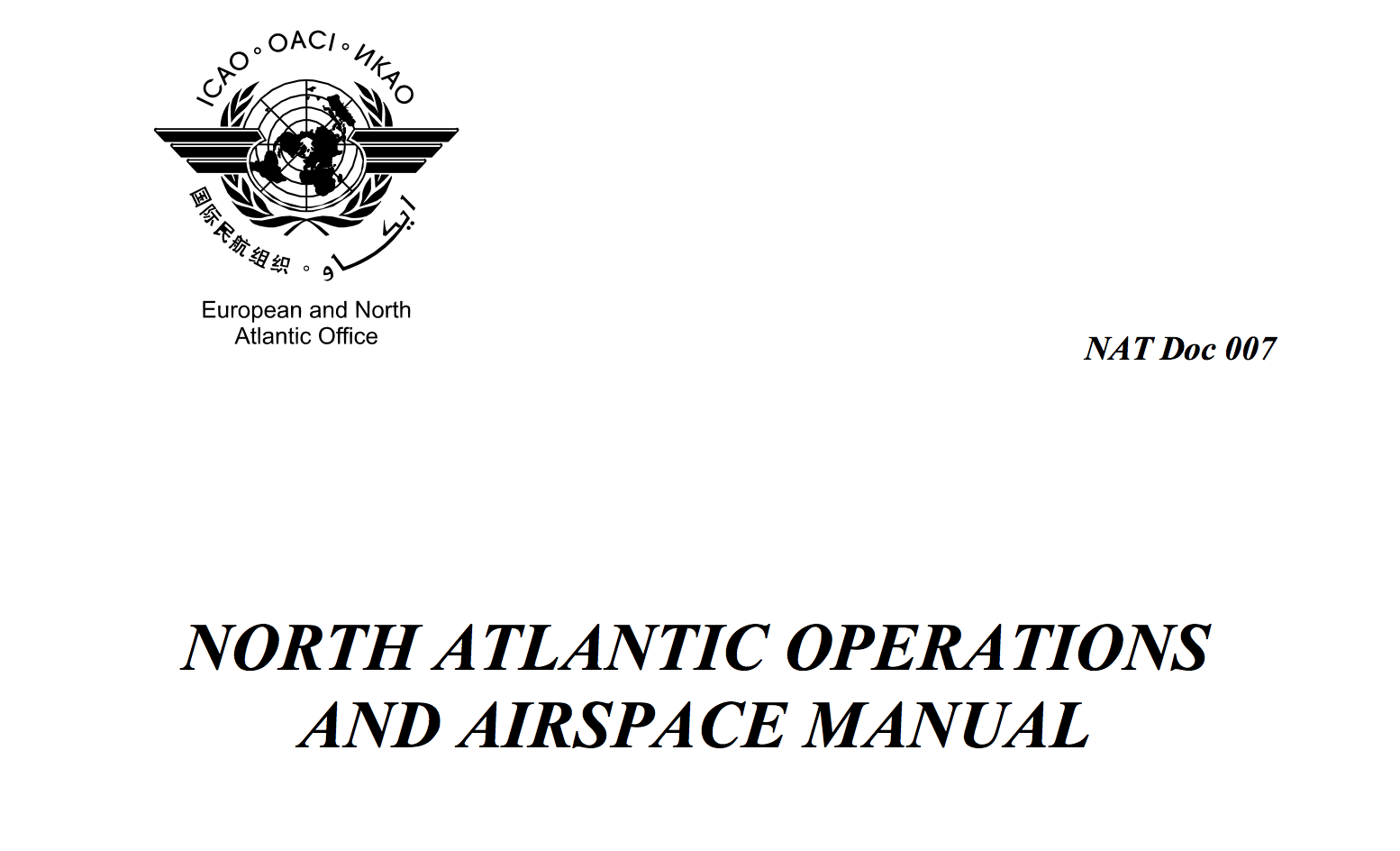 2018 Edition: New NAT Doc 007 2018 – North Atlantic Airspace and Operations  Manual – International Ops 2018