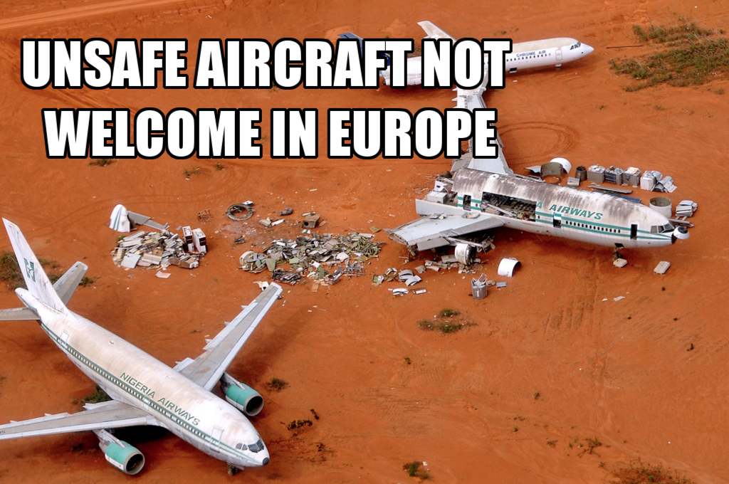Unsafe aircraft not welcome in Europe
