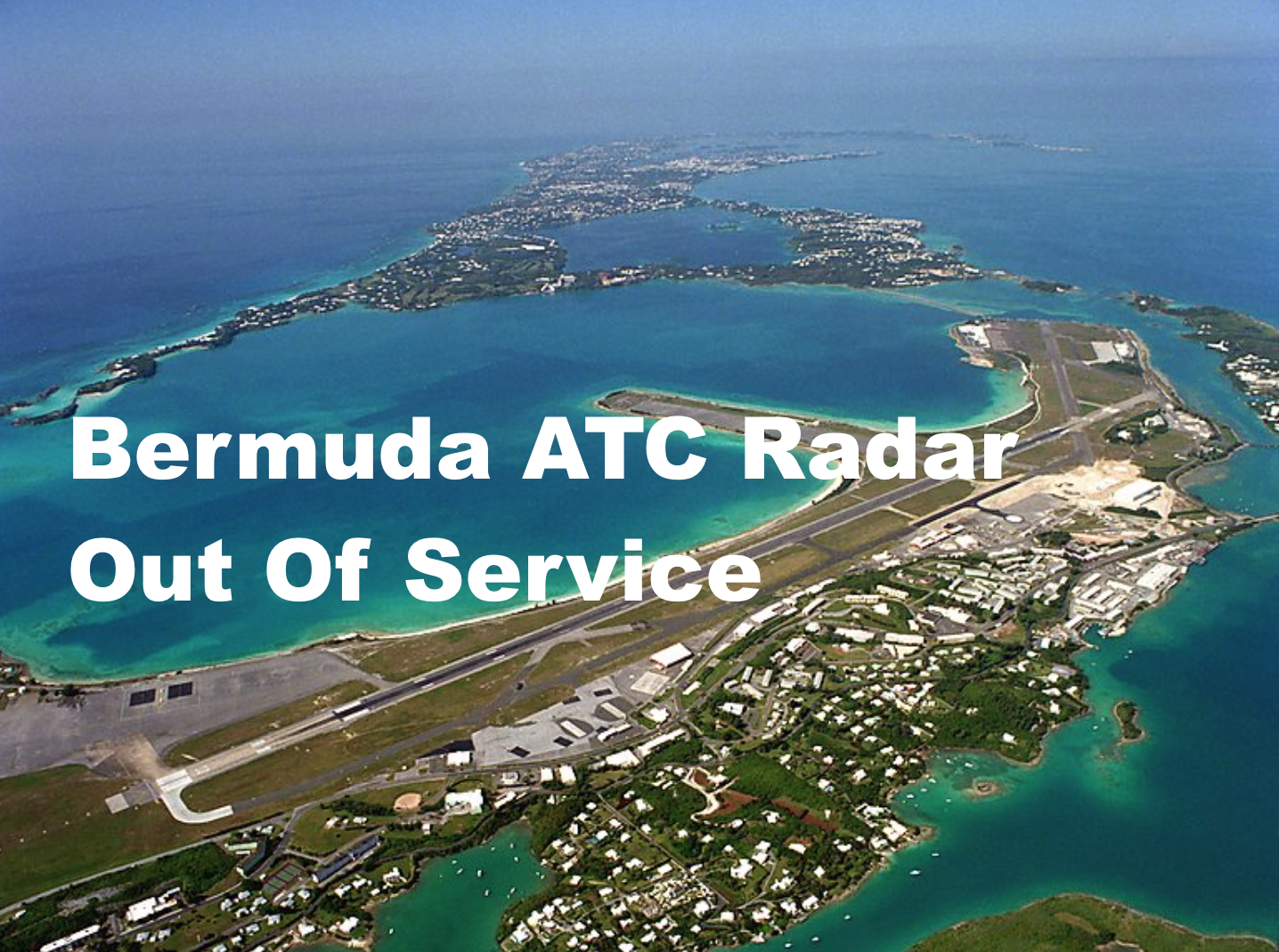 Bermuda ATC Radar Out Of Service all week